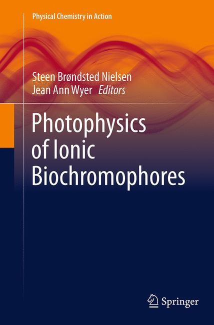 Abbildung von Brøndsted Nielsen / Wyer | Photophysics of Ionic Biochromophores | Softcover reprint of the original 1st ed. 2013 | 2016
