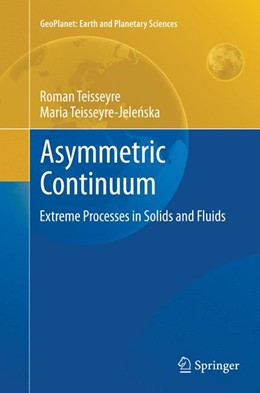Abbildung von Teisseyre / Teisseyre-Jelenska | Asymmetric Continuum | Softcover reprint of the original 1st ed. 2014 | 2016 | Extreme Processes in Solids an...