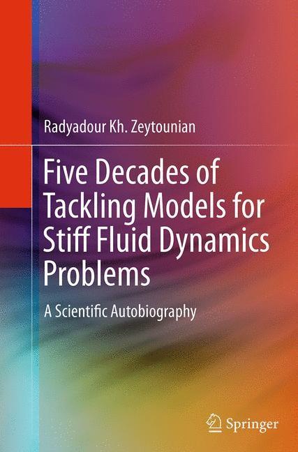 Abbildung von Zeytounian | Five Decades of Tackling Models for Stiff Fluid Dynamics Problems | Softcover reprint of the original 1st ed. 2014 | 2016