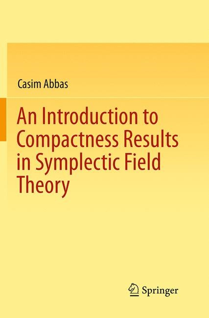 An Introduction to Compactness Results in Symplectic Field Theory | Abbas | Softcover reprint of the original 1st ed. 2014, 2016 | Buch (Cover)