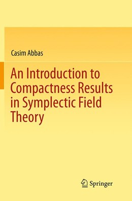Abbildung von Abbas | An Introduction to Compactness Results in Symplectic Field Theory | Softcover reprint of the original 1st ed. 2014 | 2016
