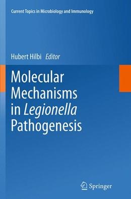Abbildung von Hilbi | Molecular Mechanisms in Legionella Pathogenesis | Softcover reprint of the original 1st ed. 2014 | 2016