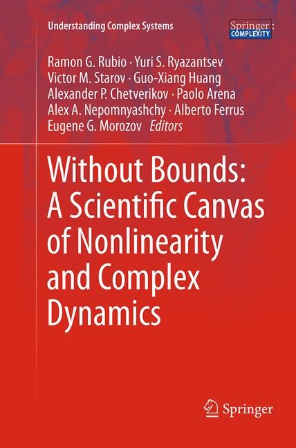Abbildung von Rubio / Ryazantsev / Starov / Huang / Chetverikov / Arena / Nepomnyashchy / Ferrus / Morozov | Without Bounds: A Scientific Canvas of Nonlinearity and Complex Dynamics | Softcover reprint of the original 1st ed. 2013 | 2016