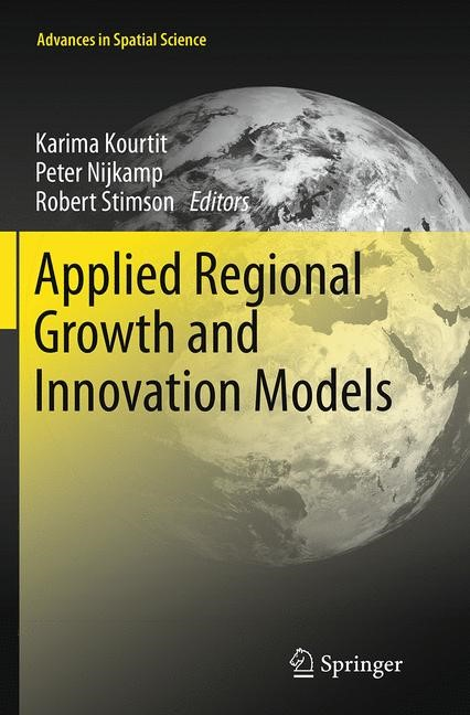 Abbildung von Kourtit / Nijkamp / Stimson | Applied Regional Growth and Innovation Models | Softcover reprint of the original 1st ed. 2014 | 2016