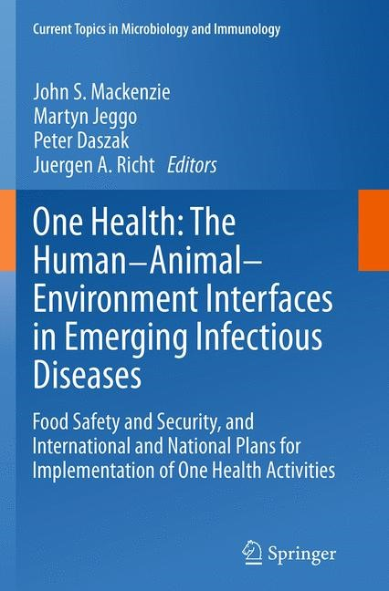 Abbildung von Mackenzie / Jeggo / Daszak / Richt   One Health: The Human-Animal-Environment Interfaces in Emerging Infectious Diseases   Softcover reprint of the original 1st ed. 2013   2016