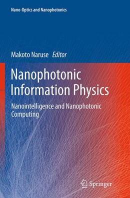Abbildung von Naruse | Nanophotonic Information Physics | Softcover reprint of the original 1st ed. 2014 | 2016 | Nanointelligence and Nanophoto...