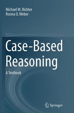 Abbildung von Richter / Weber | Case-Based Reasoning | Softcover reprint of the original 1st ed. 2013 | 2016 | A Textbook