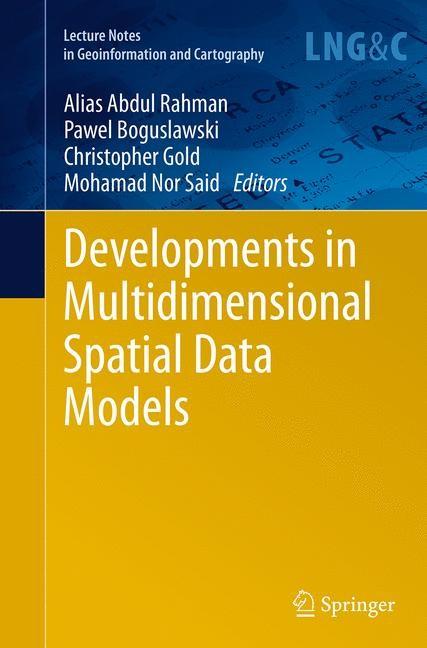 Developments in Multidimensional Spatial Data Models | Abdul Rahman / Boguslawski / Gold / Said | Softcover reprint of the original 1st ed. 2013, 2016 | Buch (Cover)
