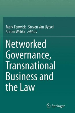 Abbildung von Fenwick / Van Uytsel / Wrbka | Networked Governance, Transnational Business and the Law | Softcover reprint of the original 1st ed. 2014 | 2016