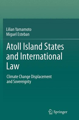 Abbildung von Yamamoto / Esteban | Atoll Island States and International Law | Softcover reprint of the original 1st ed. 2014 | 2016 | Climate Change Displacement an...