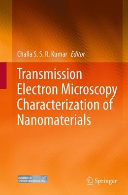 Abbildung von Kumar | Transmission Electron Microscopy Characterization of Nanomaterials | Softcover reprint of the original 1st ed. 2014 | 2016