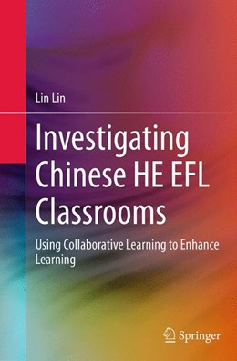 Abbildung von Lin   Investigating Chinese HE EFL Classrooms   Softcover reprint of the original 1st ed. 2015   2016   Using Collaborative Learning t...