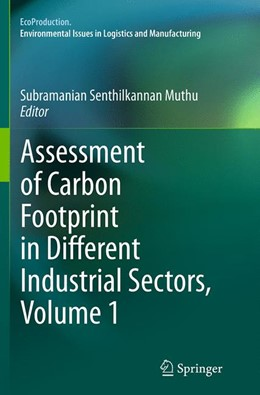Abbildung von Muthu | Assessment of Carbon Footprint in Different Industrial Sectors, Volume 1 | Softcover reprint of the original 1st ed. 2014 | 2016