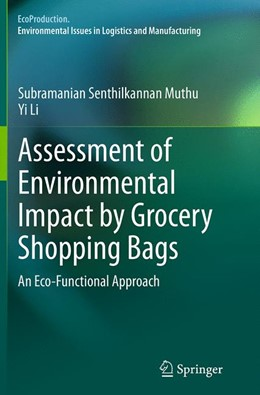 Abbildung von Muthu / Li | Assessment of Environmental Impact by Grocery Shopping Bags | Softcover reprint of the original 1st ed. 2014 | 2016