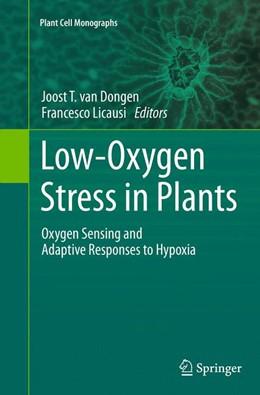 Abbildung von van Dongen / Licausi | Low-Oxygen Stress in Plants | Softcover reprint of the original 1st ed. 2014 | 2016 | Oxygen Sensing and Adaptive Re... | 21