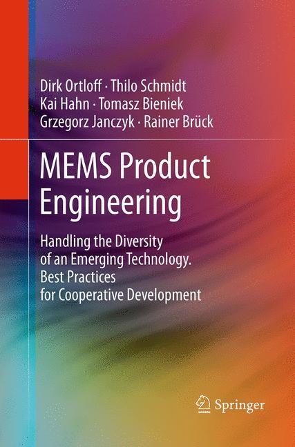 Abbildung von Ortloff / Schmidt / Hahn | MEMS Product Engineering | Softcover reprint of the original 1st ed. 2014 | 2016