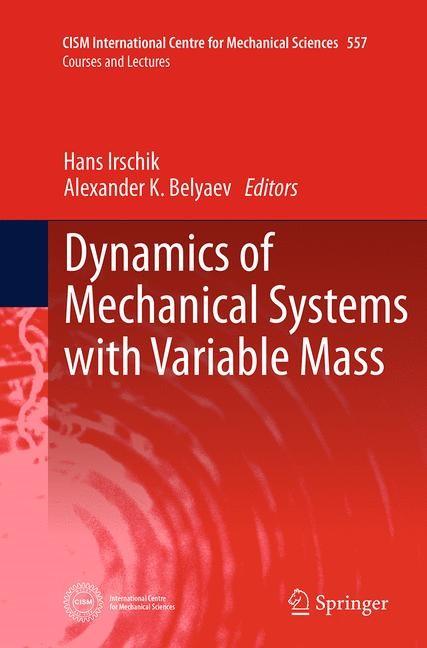 Abbildung von Irschik / Belyaev   Dynamics of Mechanical Systems with Variable Mass   Softcover reprint of the original 1st ed. 2014   2016