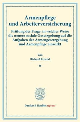 Abbildung von Freund   Armenpflege und Arbeiterversicherung.   2016   Prüfung der Frage, in welcher ...