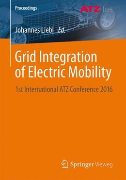 Abbildung von Liebl | Grid Integration of Electric Mobility | 1st ed. 2017 | 2016 | 1st International ATZ Conferen...