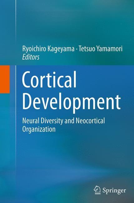 Abbildung von Kageyama / Yamamori | Cortical Development | Softcover reprint of the original 1st ed. 2013 | 2016