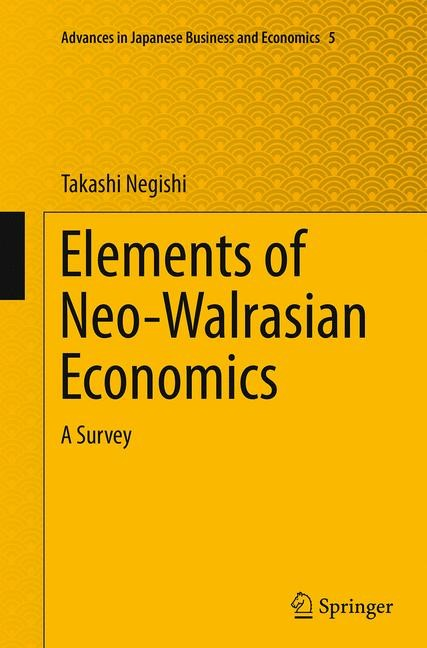 Abbildung von Negishi   Elements of Neo-Walrasian Economics   Softcover reprint of the original 1st ed. 2014   2016