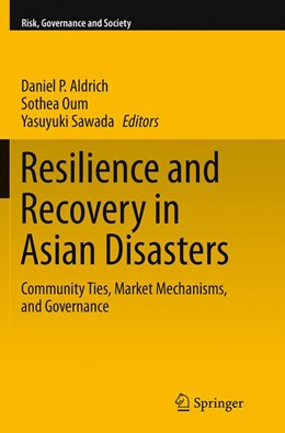 Abbildung von Aldrich / Oum / Sawada   Resilience and Recovery in Asian Disasters   Softcover reprint of the original 1st ed. 2015   2016