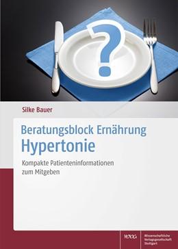 Abbildung von Bauer | Beratungsblock Ernährung: Hypertonie | 2016 | Kompakte Patienteninformatione...