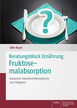 Abbildung von Bauer | Beratungsblock Ernährung: Fruktosemalabsorption | 2016 | Kompakte Patienteninformatione...