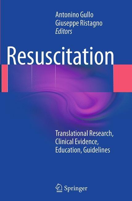Abbildung von Gullo / Ristagno | Resuscitation | Softcover reprint of the original 1st ed. 2014 | 2016