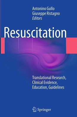 Abbildung von Gullo / Ristagno | Resuscitation | Softcover reprint of the original 1st ed. 2014 | 2016 | Translational Research, Clinic...