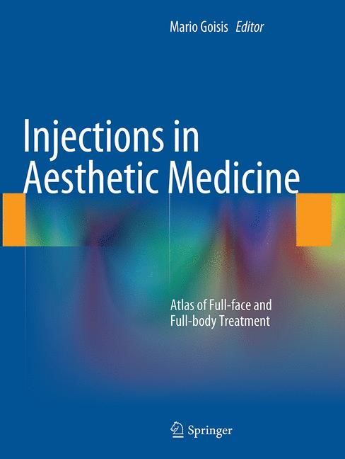 Abbildung von Goisis | Injections in Aesthetic Medicine | Softcover reprint of the original 1st ed. 2014 | 2016