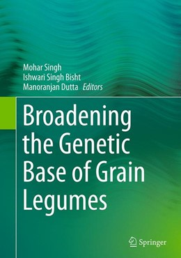 Abbildung von Singh / Bisht / Dutta | Broadening the Genetic Base of Grain Legumes | Softcover reprint of the original 1st ed. 2014 | 2016