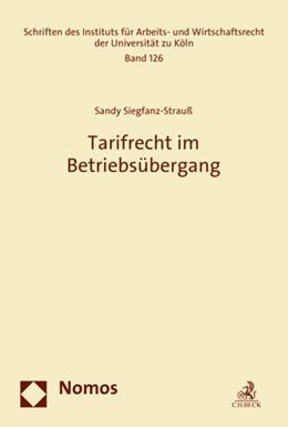 Abbildung von Siegfanz-Strauß   Tarifrecht im Betriebsübergang   1. Auflage   2017   126   beck-shop.de