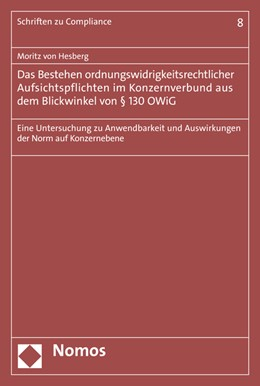 Abbildung von Hesberg | Das Bestehen ordnungswidrigkeitsrechtlicher Aufsichtspflichten im Konzernverbund aus dem Blickwinkel von § 130 OWiG | 2016 | Eine Untersuchung zu Anwendbar...