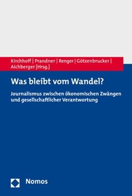 Abbildung von Aichberger / Götzenbrucker / Kirchhoff / Prandner / Renger | Was bleibt vom Wandel? | 2017 | Journalismus zwischen ökonomis...