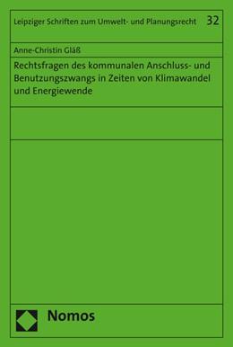 Abbildung von Gläß | Rechtsfragen des kommunalen Anschluss- und Benutzungszwangs in Zeiten von Klimawandel und Energiewende | 2016