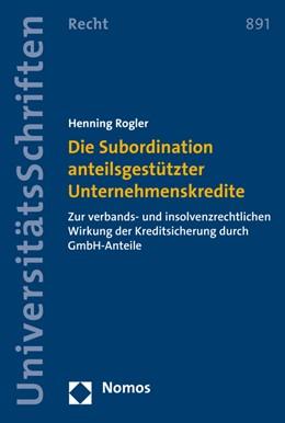 Abbildung von Rogler | Die Subordination anteilsgestützter Unternehmenskredite | 1. Auflage | 2016 | beck-shop.de