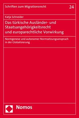 Abbildung von Schneider | Das türkische Ausländer- und Staatsangehörigkeitsrecht und europarechtliche Vorwirkung | 2016 | Normgenese und autonomer Norms... | 24