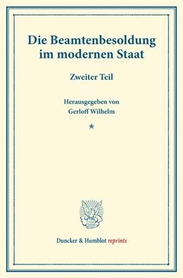 Abbildung von Gerloff | Die Beamtenbesoldung im modernen Staat. | 2016 | Zweiter Teil. (Schriften des V...