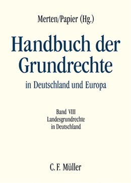 Abbildung von Merten / Papier | Handbuch der Grundrechte in Deutschland und Europa, Band VIII: Handbuch der Grundrechte in Deutschland und Europa | 2017 | Band VIII: Landesgrundrechte i...