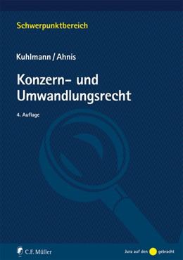 Abbildung von Kuhlmann / Ahnis   Konzern- und Umwandlungsrecht   4. Auflage   2016   beck-shop.de