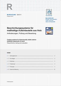Abbildung von ift-Richtlinie OB-01/1, Februar 2015. Beschichtungssysteme für maßhaltige Außenbauteile aus Holz. Anforderungen, Prüfung und Bewertung. | 1. Auflage | 2015 | beck-shop.de