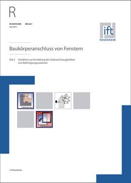 Abbildung von ift-Richtlinie MO-02/1, Juni 2015. Baukörperanschluss von Fenstern. Teil 2: Verfahren zur Ermittlung der Gebrauchstauglichkeit von Befestigungssystemen. | 2015
