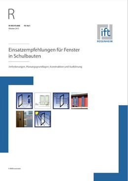 Abbildung von ift-Richtlinie FE-16/1, Oktober 2015. Einsatzempfehlungen für Fenster in Schulbauten. Anforderungen, Planungsgrundlagen, Konstruktion und Ausführung. | 2015