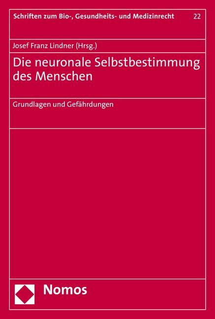 Die neuronale Selbstbestimmung des Menschen   Lindner, 2016 (Cover)