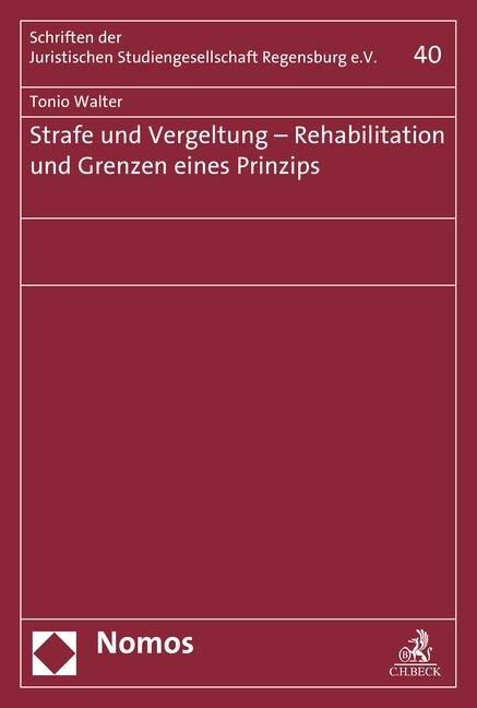Abbildung von Walter | Strafe und Vergeltung - Rehabilitation und Grenzen eines Prinzips | 2016