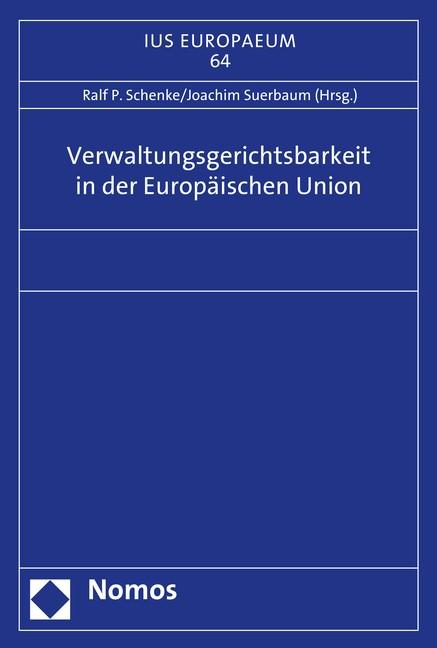 Abbildung von Schenke / Suerbaum | Verwaltungsgerichtsbarkeit in der Europäischen Union | 2016