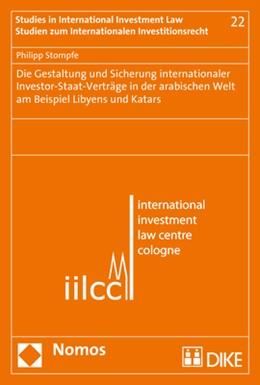 Abbildung von Stompfe | Die Gestaltung und Sicherung internationaler Investor-Staat-Verträge in der arabischen Welt am Beispiel Libyens und Katars | 2017