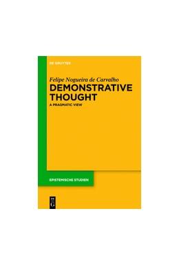Abbildung von Nogueira de Carvalho   Demonstrative Thought   1. Auflage   2016   A Pragmatic View