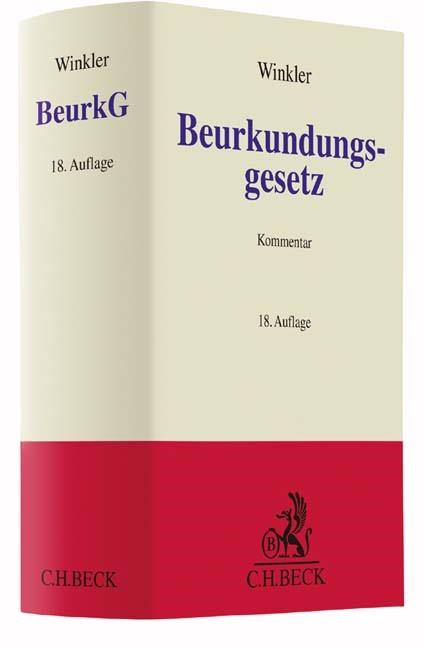 Beurkundungsgesetz: BeurkG | Winkler | 18., völlig überarbeitete Auflage, 2017 | Buch (Cover)